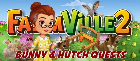 Farmville 2 Bunny & Hutch Quests