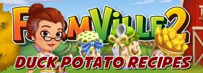 Farmville 2 Duck Potato Recipe