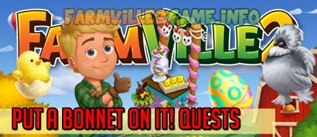 Farmville 2 Put a Bonnet On It! Quests