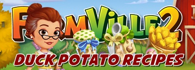 Farmville 2 Duck Potato Recipe
