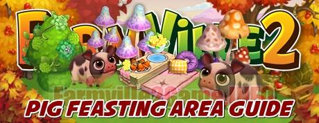 Farmville 2 Pig Feasting Area Guide