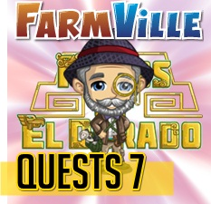 Farmville El Dorado Quests 7