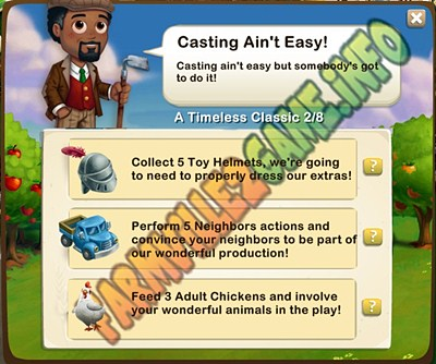 Casting Ain't Easy! - Collect 5 Toy Helmets - Perform 5 Neighbors actions - Feed 5 Adult Chickens