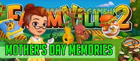 Farmville 2 Mother's Day Memories